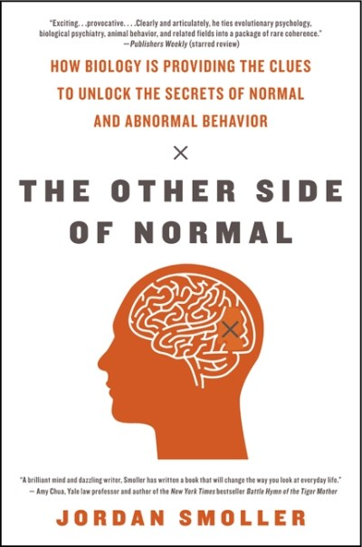 Jordan Smoller The Other Side Of Normal How Biology Is Providing The Clues To Unlock The