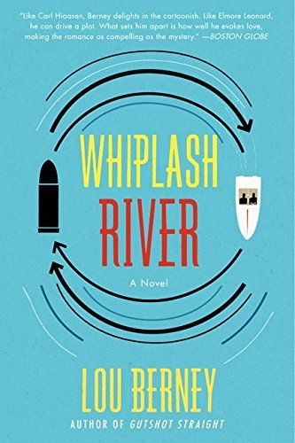 Lou Berney Whiplash River