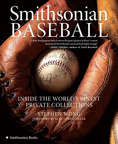 Stephen Wong Smithsonian Baseball Inside The World's Finest Private Collections