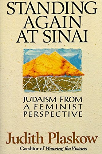 Judith Plaskow Standing Again At Sinai Judaism From A Feminist Perspective