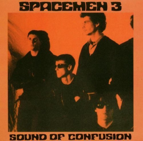 Spacemen 3 Sound Of Confusion