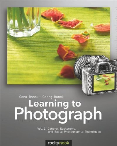 Cora Banek Learning To Photograph Volume 1 Camera Equipment And Basic Photographic Techniq