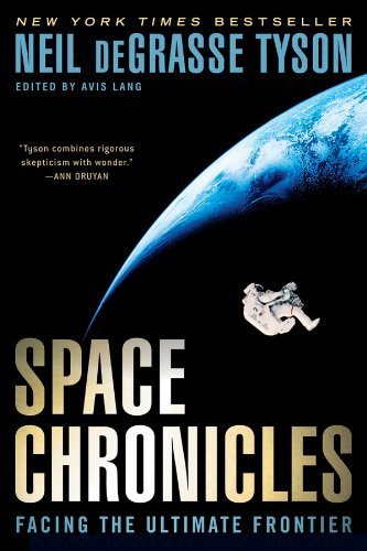 Neil Degrasse Tyson Space Chronicles Facing The Ultimate Frontier