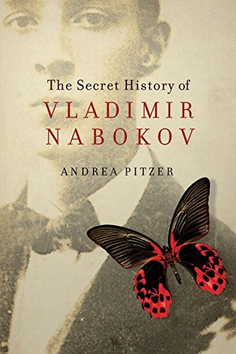 Andrea Pitzer The Secret History Of Vladimir Nabokov