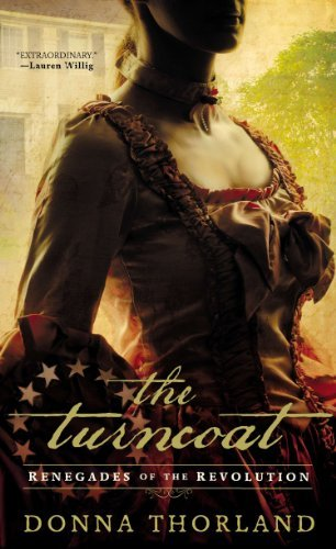 Donna Thorland The Turncoat Renegades Of The American Revolution