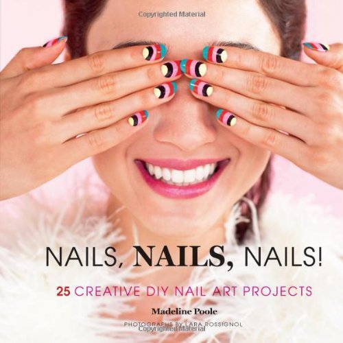Madeline Poole Nails Nails Nails! 25 Creative Diy Nail Art Projects