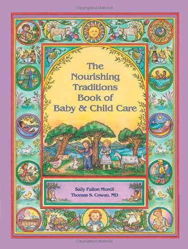 Sally Fallon Morell Nourishing Traditions Bk Baby Child Care