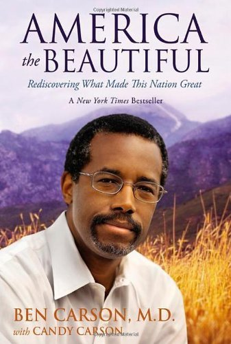 ben-carson-america-the-beautiful-rediscovering-what-made-this-nation-great