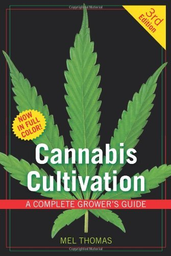 Mel Thomas Cannabis Cultivation A Complete Grower's Guide 0003 Edition;