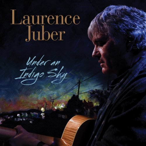 Laurence Juber Under An Indigo Sky