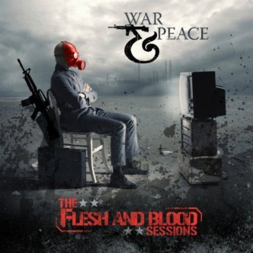 War & Peace Flesh & Blood Sessions