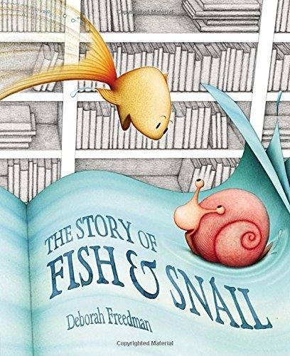 Deborah Freedman The Story Of Fish & Snail