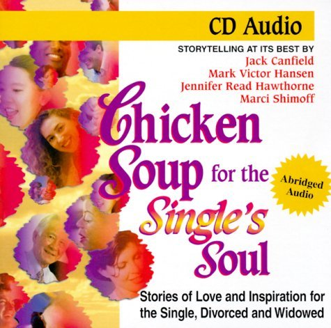 Jack Canfield Chicken Soup For The Single's Soul Stories Of Lov