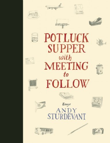 Andy Sturdevant Potluck Supper With Meeting To Follow