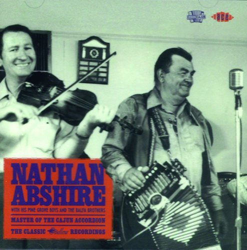 Nathan Abshire Master Of The Cajun Accordion Import Gbr