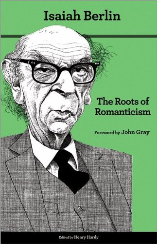 Isaiah Berlin The Roots Of Romanticism Second Edition 0002 Edition;revised