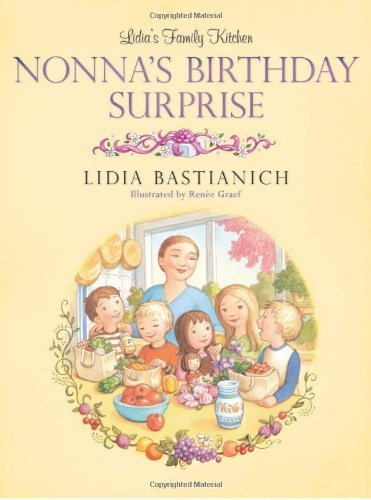 Lidia Bastianich Lidia's Family Kitchen Nonna's Birthday Surprise