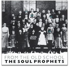 Soul Prophets From The Old School