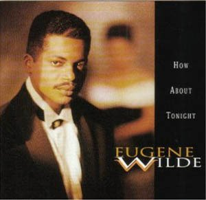 Eugene Wilde How About Tonight