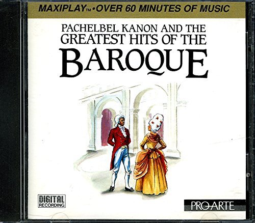 Greatest Hits Of The Baroque Greatest Hits Of The Baroque Pachelbel Bach Vivaldi Handel Clarke Torelli