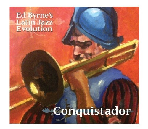 Byrne Ed Latin Jazz Evolution Conquistador