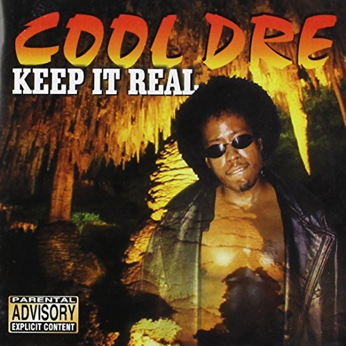Cool Dre Keep It Real Explicit Version