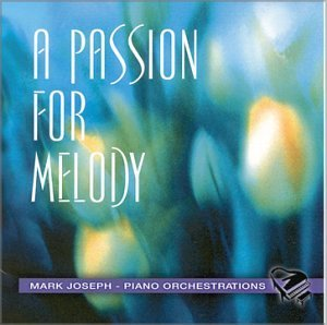 Mark Joseph Passion For Melody