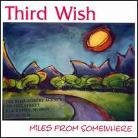 Third Wish Miles From Somewhere