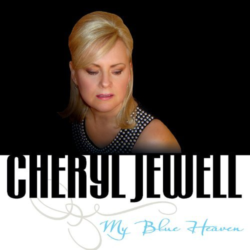 Cheryl Jewell My Blue Heaven