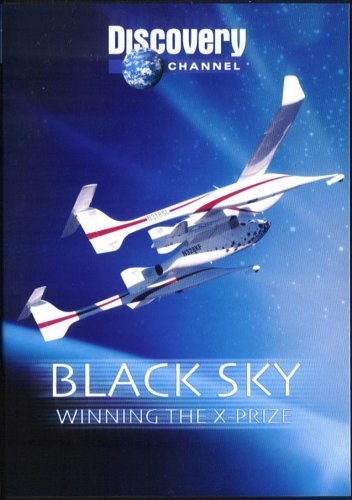 Black Sky Winning The X Prize Black Sky Winning The X Prize