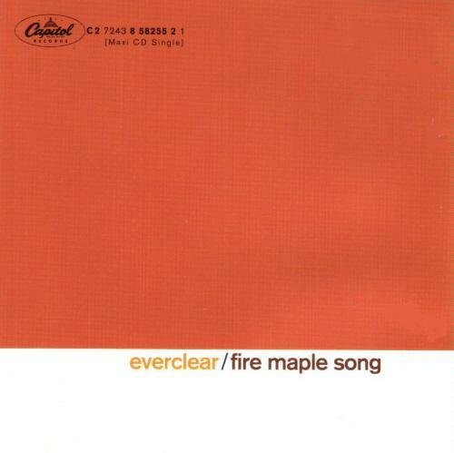 Everclear Fire Maple Song