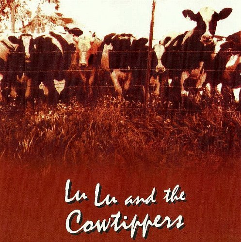 Lu Lu And The Cowtippers Lu Lu And The Cowtippers