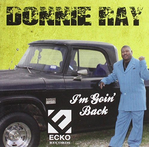 Donnie Ray I'm Goin' Back