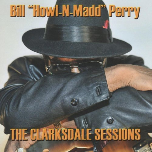 bill-howl-n-madd-perry-clarksdale-sessions