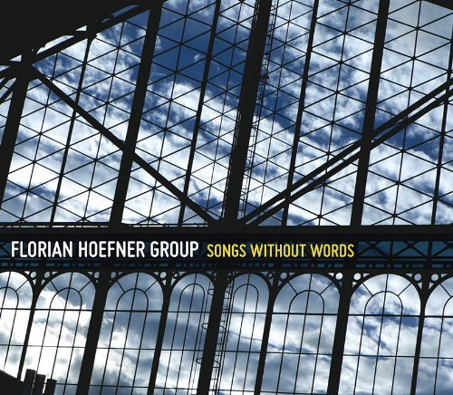 Florian Hoefner Songs Without Words