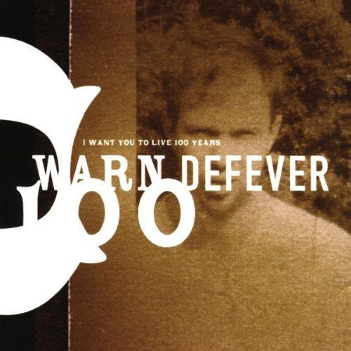 warn-defever-i-want-you-to-live-100-years