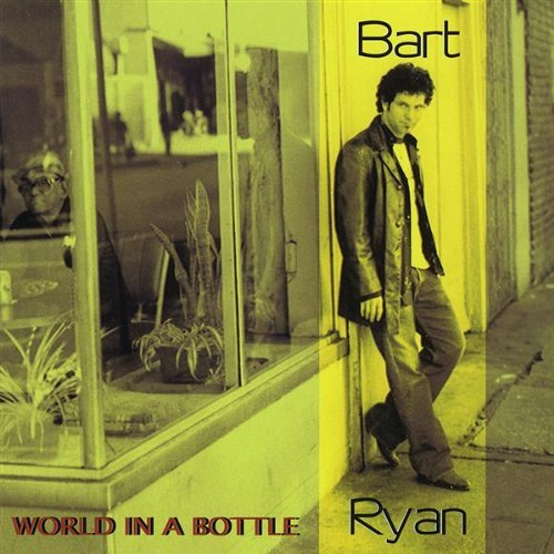 Bart Ryan World In A Bottle