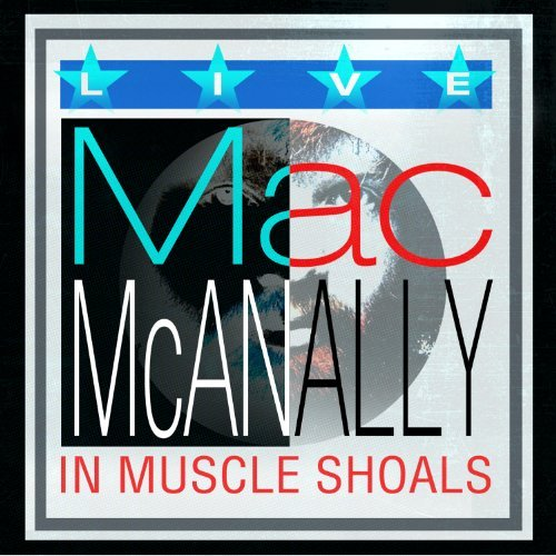 Mac Mcanally Live From Muscle Shoals