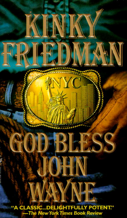 Kinky Friedman God Bless John Wayne