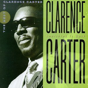 Clarence Carter Snatching It Back Best Of Snatching It Back Best Of