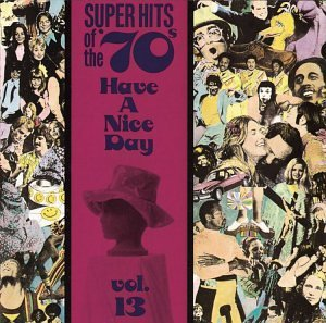 super-hits-of-the-70s-vol-13-have-a-nice-day-muldaur-stafford-paper-lace-super-hits-of-the-70s