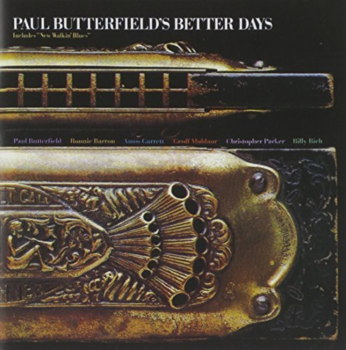 Paul Butterfield Better Days