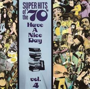 Super Hits Of The 70's Vol. 4 Have A Nice Day! Price Ocean Anderson Super Hits Of The 70's