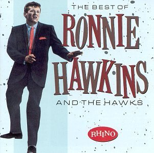 Hawkins Ronnie & The Hawks Best Of Ronnie Hawkins & Hawks Best Of Ronnie Hawkins & Hawks