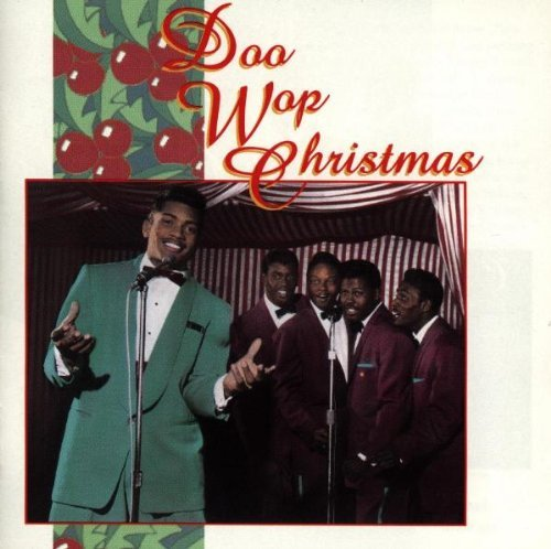 Doo Wop Christmas Doo Wop Christmas Penguins Drifters Moonglows Shells Voices Uniques Falcons