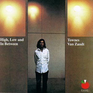 Townes Van Zandt High Low & In Between