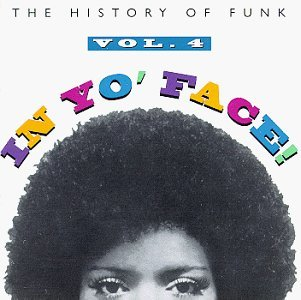 In Yo' Face Vol. 4 History Of Funk Sly & Family Stone Parliament In Yo' Face