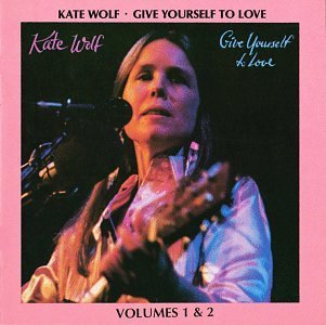 kate-wolf-give-yourself-to-love-2-cd-set
