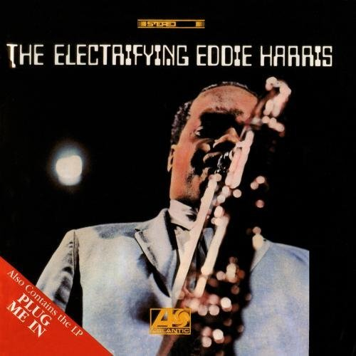 Eddie Harris Electrifying Eddie Harris Plug 2 On 1