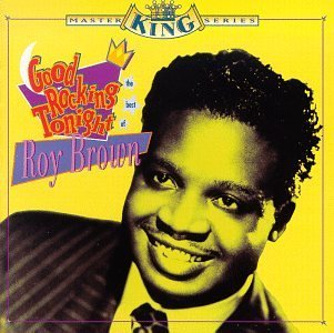 Roy Brown Good Rockin' Tonight Best Of